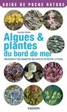 Nathalie Delliou - Algues & plantes du bord de mer - Observer et reconnaître 50 espèces de notre littoral.