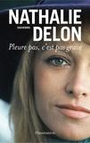 Nathalie Delon - Pleure pas, c'est pas grave... - Souvenirs.