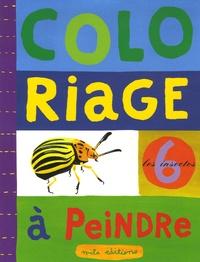 Nathalie Deneux - Les insectes - Je colorie et je peins.