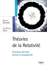 Nathalie Deruelle et Jean-Philippe Uzan - Théories de la relativité.