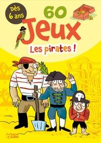 Nathalie Desforges - 60 jeux Les pirates !.