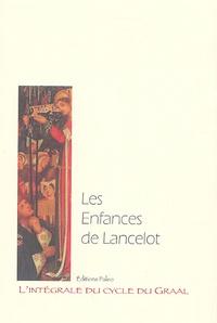 Nathalie Desgrugillers - L'intégrale du cycle du Graal Tome 7 : Les Enfances de Lancelot.