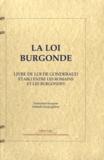 Nathalie Desgrugillers - La loi burgonde - Loi gombette et loi romaine des Burgondes.