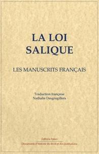 Nathalie Desgrugillers - La loi salique - Les manuscrits français.