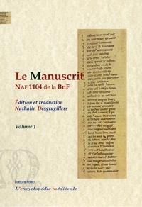 Nathalie Desgrugillers - Le manuscrit NAF 1104 de la BNF, édition et traduction. - Volume 1.
