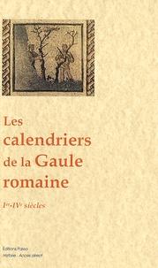 Nathalie Desgrugillers - Les calendriers de la Gaule romaine - Ier-IVe siècles.
