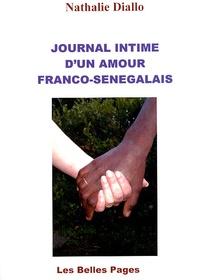 Nathalie Diallo - Journal intime d'un amour franco-sénégalais.
