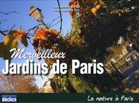 Nathalie Diaz - Merveilleux Jardins de Paris.