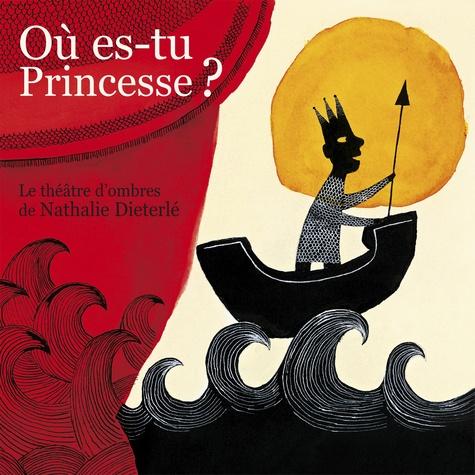 Nathalie Dieterlé - Où es-tu Princesse ? - Le théâtre d'ombres.