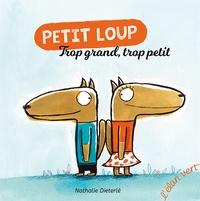 Nathalie Dieterlé - Petit Loup  : Trop grand, trop petit.