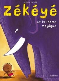 Nathalie Dieterlé - Zékéyé et la larme magique.