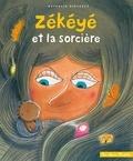 Nathalie Dieterlé - Zékéyé et la sorcière.