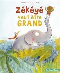 Nathalie Dieterlé - Zékéyé veut devenir grand.