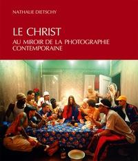 Nathalie Dietschy - Le Christ au miroir de la photographie contemporaine.