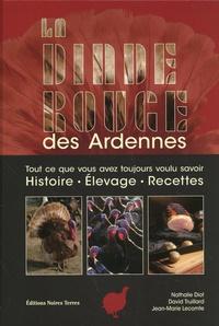 Nathalie Diot et David Truillard - La dinde rouge des Ardennes - Tout ce vous avez toujours voulu savoir (histoire, élevage, recettes).