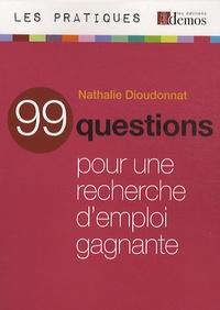 Nathalie Dioudonnat - 90 questions pour une recherche d'emploi gagnante.