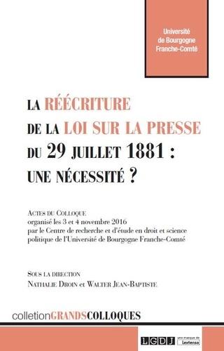 Nathalie Droin et Walter Jean-Baptiste - La réécriture de la loi sur la presse du 29 juillet 1881 : une nécessité ? - Actes du colloque organisé les 3 et 4 novembre 2016.