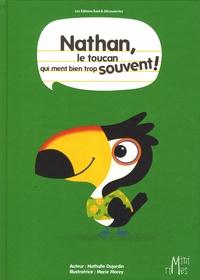 Nathalie Dujardin et Marie Morey - Nathan, le toucan qui ment bien trop souvent.