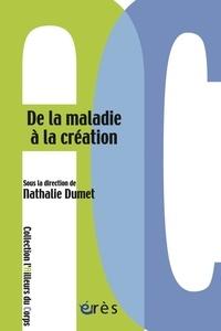 Nathalie Dumet - De la maladie à la création.