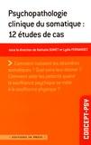 Nathalie Dumet et Lydia Fernandez - Psychopathologie clinique du somatique : 12 études de cas.
