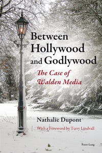 Nathalie Dupont - Between Hollywood and Godlywood - The Case of Walden Media.