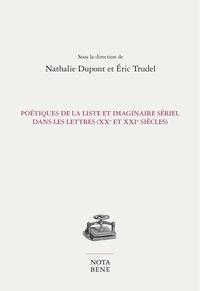 Nathalie Dupont et Eric Trudel - Poétiques de la liste et imaginaire sériel dans les lettres (XXe et XXIe siècles.