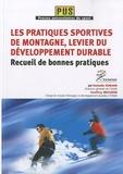 Nathalie Durand et Geoffroy Brasseur - Les pratiques sportives de montagne, levier du développement durable - Recueil de bonnes pratiques.