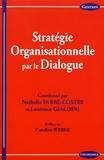 Nathalie Fabbe-Costes et Laurence Gialdini - Stratégie organisationnelle par le dialogue.