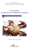 Nathalie Fabry et Jacques Spindler - Le tourisme : un domaine de compétence partagé.
