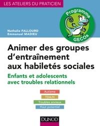 Télécharger livre pdf en ligne gratuit Animer des groupes d'entraînement aux habiletés sociales  - Programmes GECOs par Nathalie Fallourd 9782100760527
