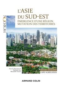 Nathalie Fau et Manuelle Franck - L'Asie du Sud-Est, émergence d'une région, mutation des territoires - Capes - Agrégation.
