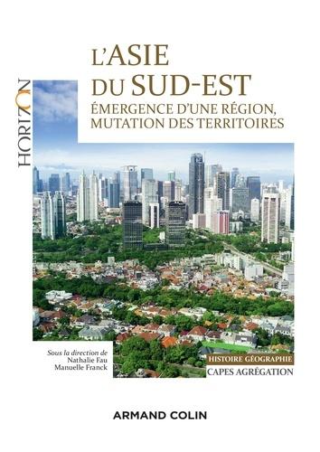 L'Asie du Sud-Est, émergence d'une région, mutation des territoires. Capes - Agrégation