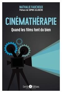 Nathalie Faucheux - Cinémathérapie - Quand les films font du bien.