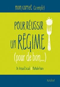 Nathalie Faure et Arnaud Cocaul - Mon carnet (à remplir) pour réussir un régime (pour de bon...).