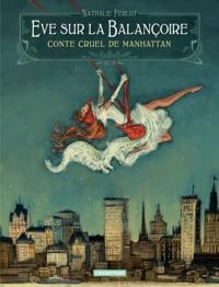 Nathalie Ferlut - Eve sur la balançoire - Conte cruel de Manhattan.