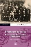 Nathalie Ferrand - Créateurs de roses - A la conquête des marchés (1820-1939).