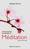Nathalie Ferron - Transformer sa vie par la Méditation.