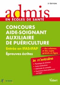 Nathalie Ferry et Anne-Sophie Diamante - Concours aide-soignant auxiliaire de puériculture - Entrée en IFAS-IFAP, épreuves écrites.