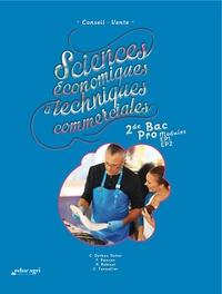 Sciences économiques et techniques commerciales 2de bac pro, modules EP1, EP2- Conseil vente - Nathalie Flipo |