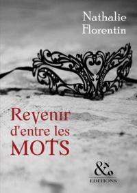 Nathalie Florentin - Revenir d'entre les mots.