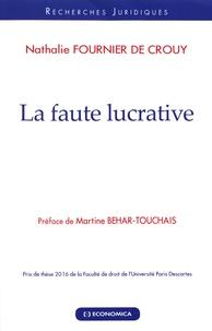 Nathalie Fournier de Crouy - La faute lucrative.