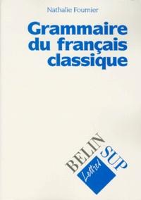 Nathalie Fournier - Grammaire du français classique.
