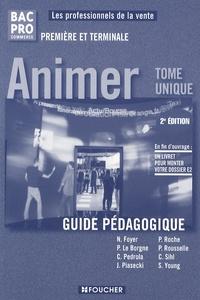 Nathalie Foyer et Patrick Le Borgne - Animer 1e et Tle Bac Pro commerce - Guide pédagogique.