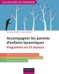 Nathalie Franc et Haïm Omer - Accompagner les parents d'enfants tyranniques - Programme en 13 séances.