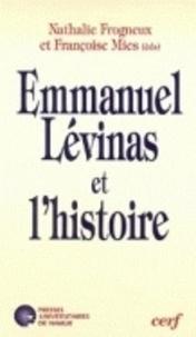 Nathalie Frogneux - Emmanuel Levinas et l'Histoire.