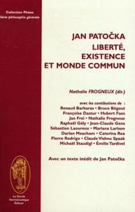 Nathalie Frogneux - Jan Patocka, liberté, existence et monde commun.