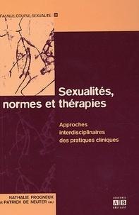 Nathalie Frogneux et Patrick De Neuter - Sexualités, normes et thérapies - Approches interdisciplinaires des pratiques cliniques.