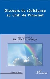 Nathalie Fürstenberger - Discours de résistance au Chili de Pinochet.