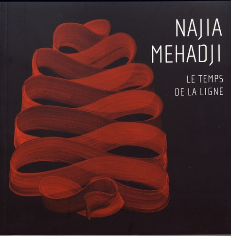 Nathalie Gallissot - Najia Mehadji - Le temps de la ligne.
