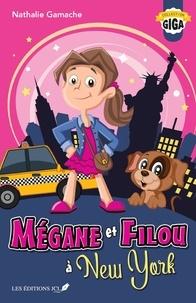 Nathalie Gamache - Mégane et Filou  : Mégane et Filou à New York.